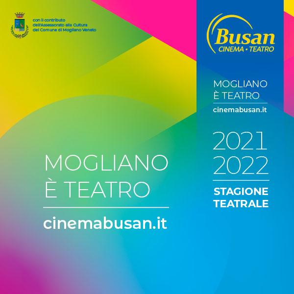 Teatro Busan - Mogliano è Teatro 2021-22